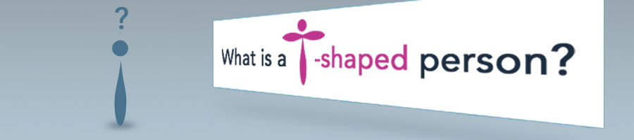 What Is A T Shaped Person?