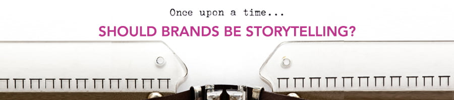 Should Brands Be Story Telling