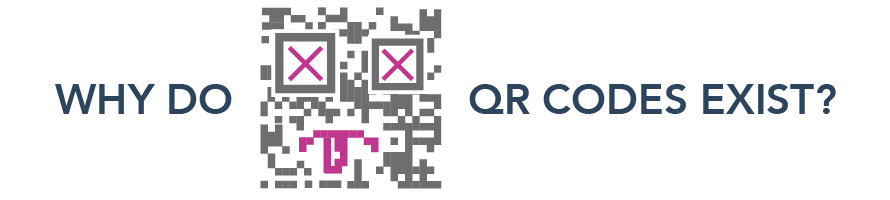 Why Do QR Codes Exist?