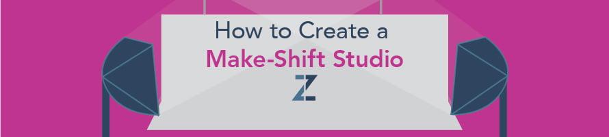 How To Create A Makeshift Studio