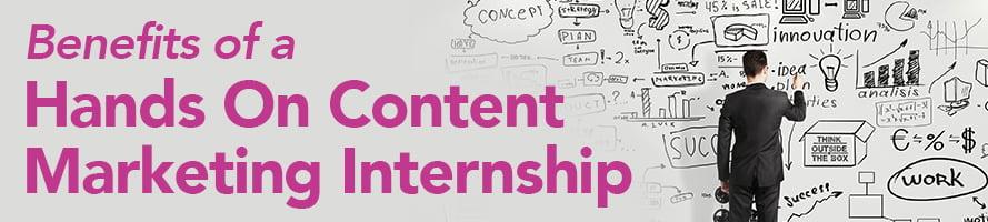 Benefits of a Hands On Content Marketing Internship