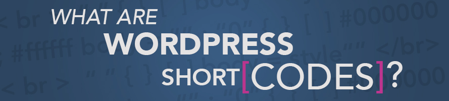 What are WordPress Shortcodes?