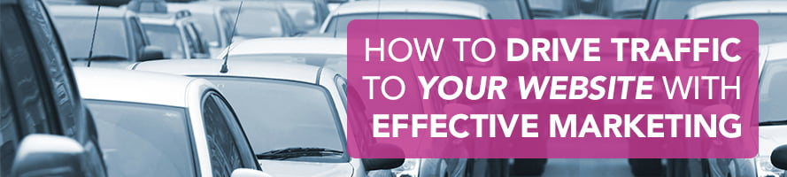 How to Drive Traffic to Your Website with Effective Marketing