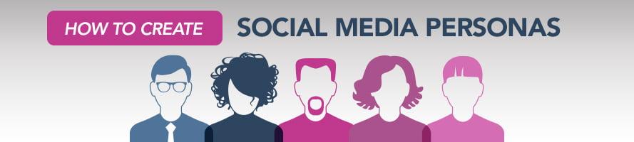 How to Create Social Media Personas