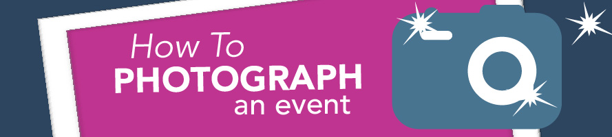 How to Photograph an Event