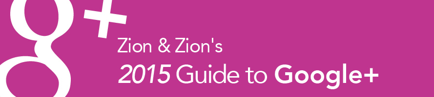 Zion & Zion's 2015 Guide to Google Plus