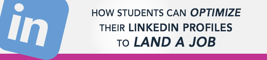 How Students Can Optimize Their LinkedIn Profiles to Land a Job