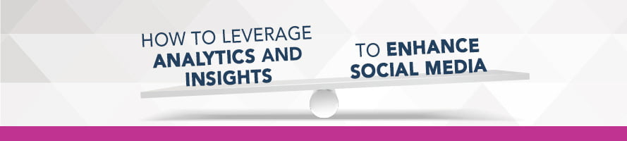 How to Leverage Analytics and Insights to Enhance Organic Social Media
