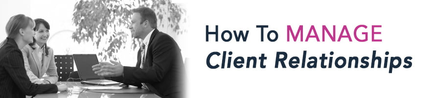 How to Manage Client Relationships