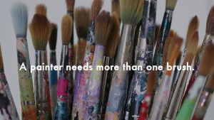 A painter needs more than one brush