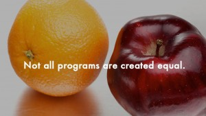 Not all programs are created equal