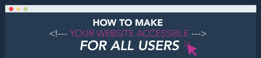 How to Make Your Website Accessible for All Users