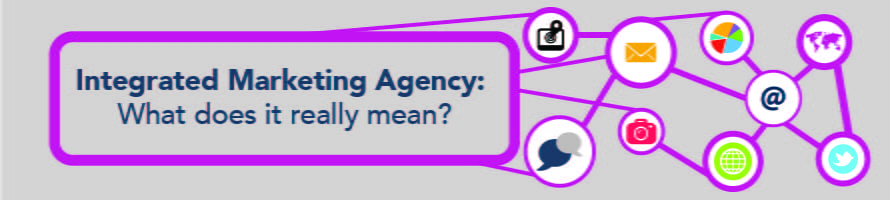 Integrated Marketing Agency: What does it really mean?