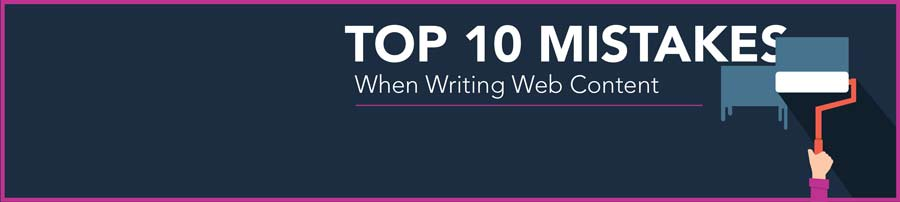 Top 10 Mistakes When Writing Web Content