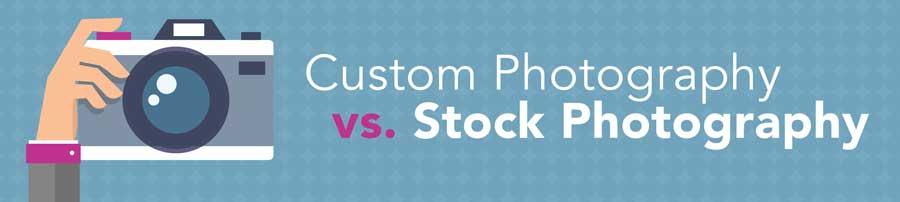 Custom Photography vs. Stock Photography