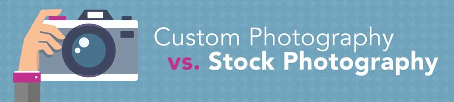 Custom Photography vs. Stock Photography