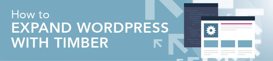 How to Expand WordPress with Timber