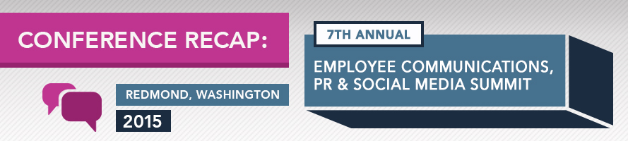 2015 7th Annual Employee Communications, PR and Social Media Summit Recap