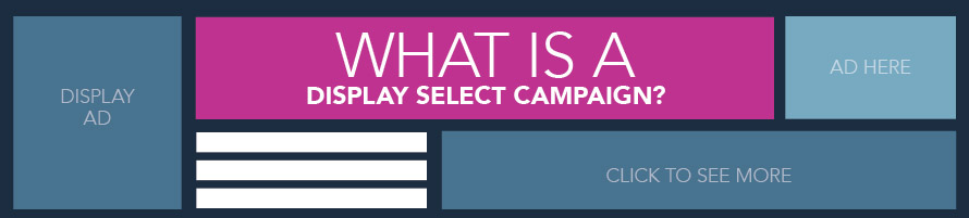 What is a Display Select Campaign?