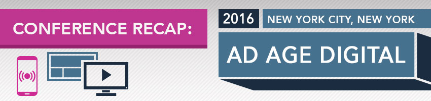 2016 Ad Age Digital Conference Recap