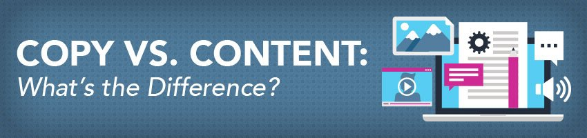 Copy vs. Content: What's the Difference?