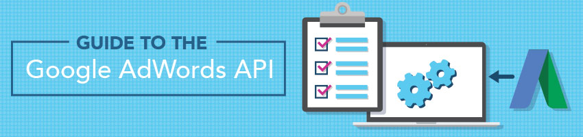 Guide to the Google AdWords API