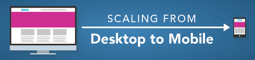 Scaling from Desktop to Mobile