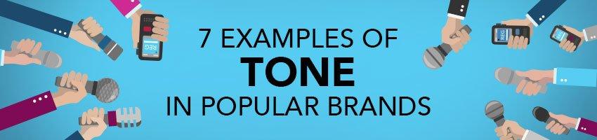 7 Examples of Tone in Popular Brands