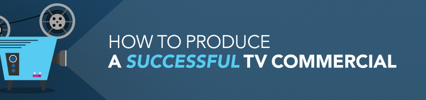 How to Produce a Successful TV Commercial Shoot