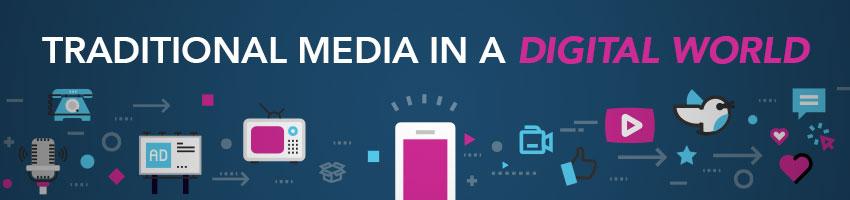 Traditional Media in a Digital World