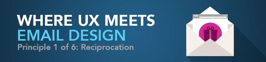 UX Meets Email: Persuasion Principle 1 of 6