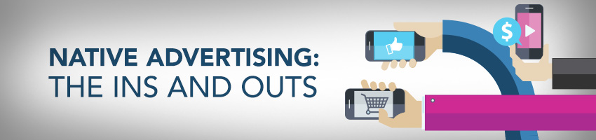 Native Advertising: The Ins and Outs