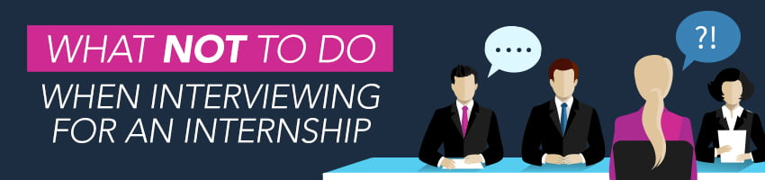 9 things not to do when interviewing for an internship header