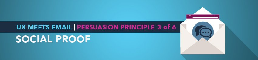 UX Meets Email: Persuasion Principle 3 of 6