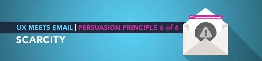 UX Meets Email: Persuasion Principle 6 of 6