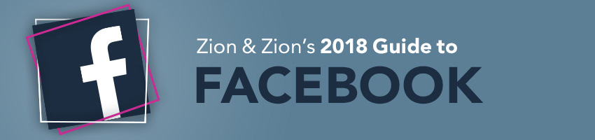 Zion & Zion's 2018 Guide to Facebook
