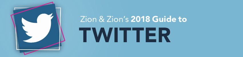 Zion & Zion's 2018 Guide to Twitter
