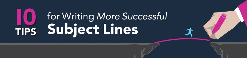 10 Tips for Writing More Successful Subject Lines