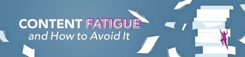 content fatigue header