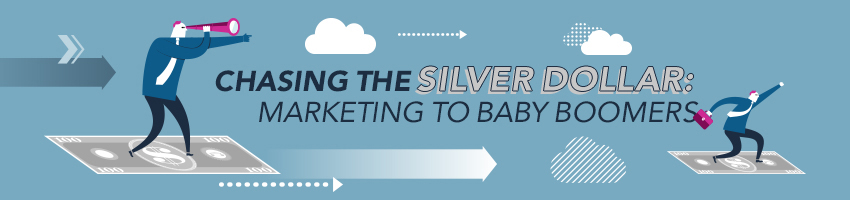 Chasing the Silver Dollar: Marketing to Baby Boomers