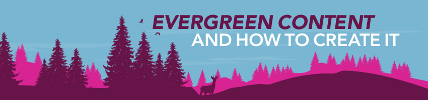 Evergreen Content and How to Create it