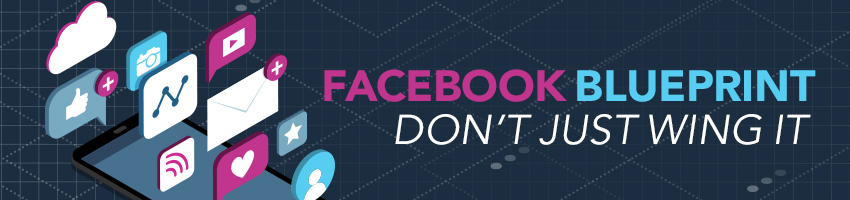 Facebook Blueprint eLearning: Don't Just Wing It