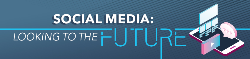 Social Media: Looking to the Future