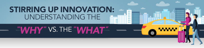 "Stirring Up Innovation: Understanding the ""Why"" versus the ""What"""