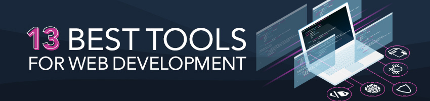 13 Best Tools for Web Development