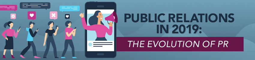 Public Relations in 2019: The Evolution of PR
