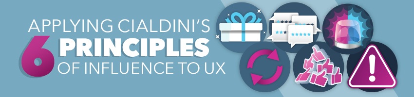 Applying Cialdini's 6 Principles of Influence to UX
