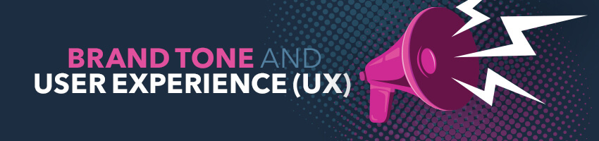 Brand Tone and User Experience (UX)