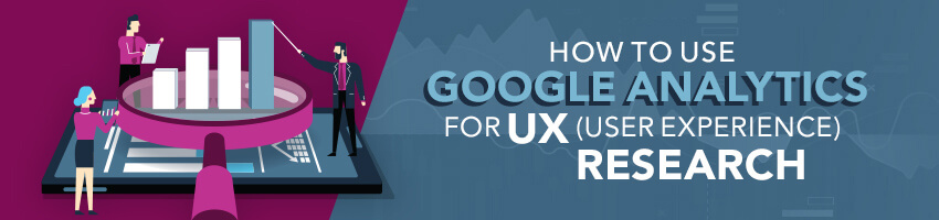 How to Use Google Analytics for UX (User Experience) Research