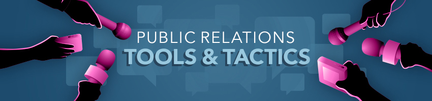 Public Relations Tools & Tactics